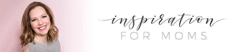 Blogger Spotlight: Inspiration for Moms