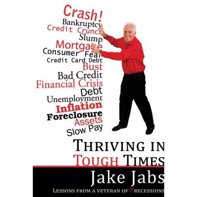 Picture of Thriving in Tough Times by Jake Jabs