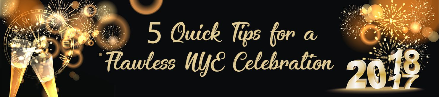5 Quick Tips for a Flawless NYE Celebration