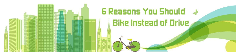 6 Reasons You Should Bike Instead of Drive