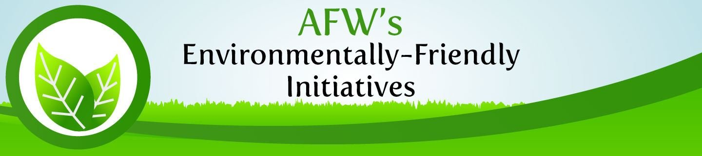 AFW's Environmentally-Friendly Initiatives