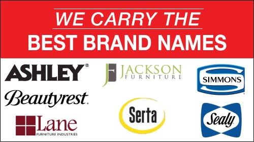We carry the best brand names.