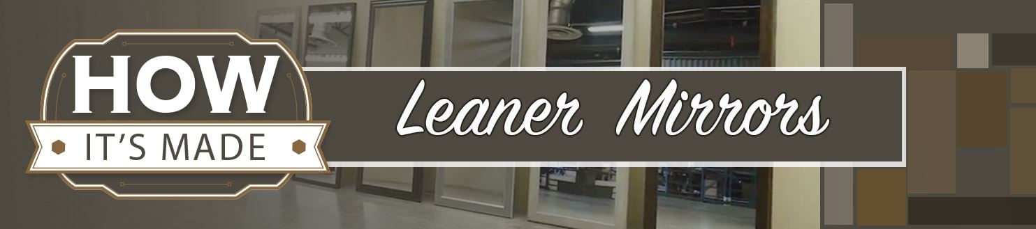 How It's Made: Leaner Mirrors