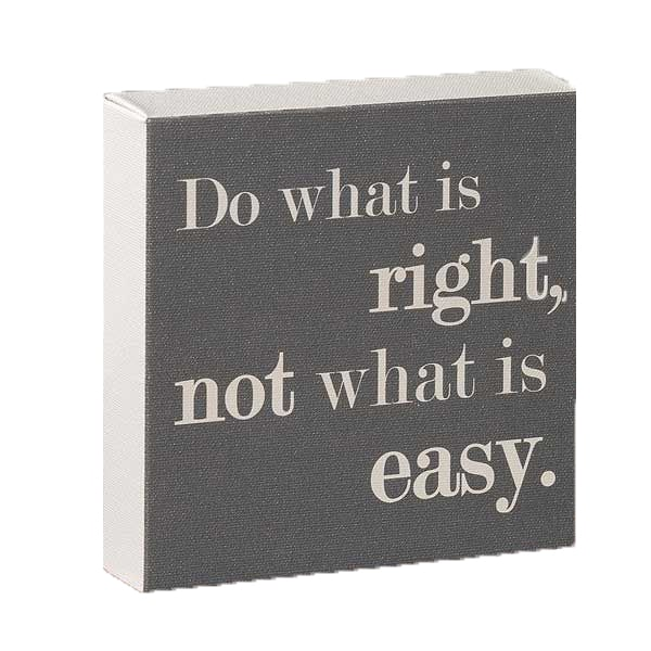 DO WHAT IS RIGHT 6X6 MESSAGE CUBE